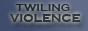 TWILING.VIOLENCE