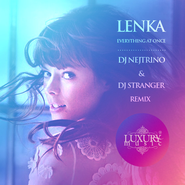 Lenka - Everything At Once (DJ Nejtrino & DJ Stranger Remix)