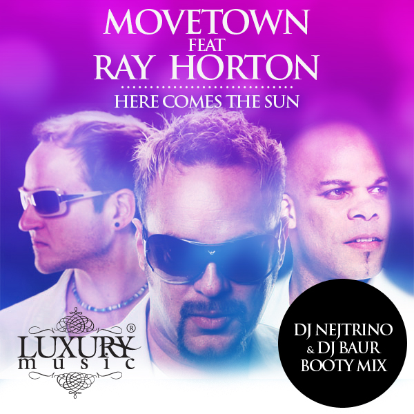 Movetown feat Ray Horton - Here Comes The Sun (DJ Nejtrino & DJ Baur Booty Cut)
